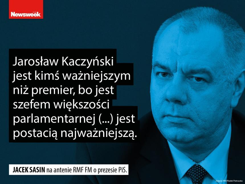 """""""Jarosław Kaczyński jest kimś ważniejszym niż premier, bo jest szefem większości parlamentarnej (...) jest postacią najważniejszą"""" – Jacek Sasin na antenie RMF FM o prezesie PiS."""