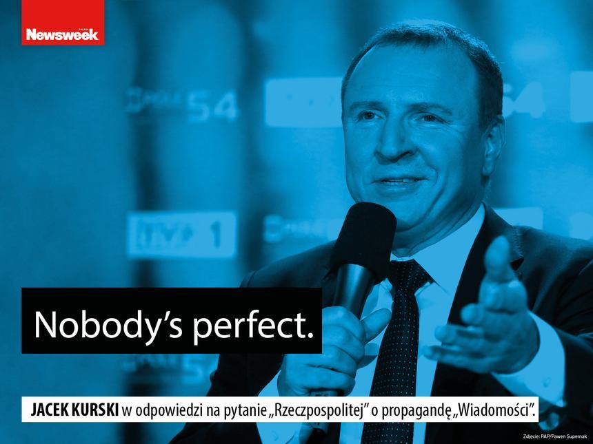 """""""Nobody's perfect"""" – Jacek Kurski w odpowiedzi na pytanie """"Rzeczpospolitej"""" o propagandę """"Wiadomości""""."""