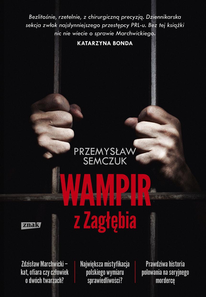 """Okładka książki Przemysława Semczuka """"Wampir z Zagłębia"""