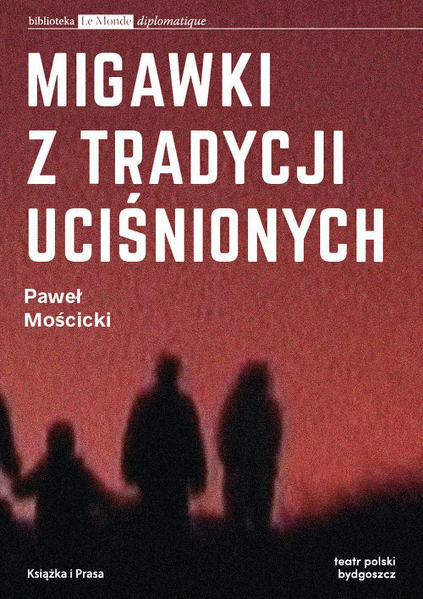 """Okładka książki Pawła Mościckiego """"Migawki z tradycji uciśnionych"""""""
