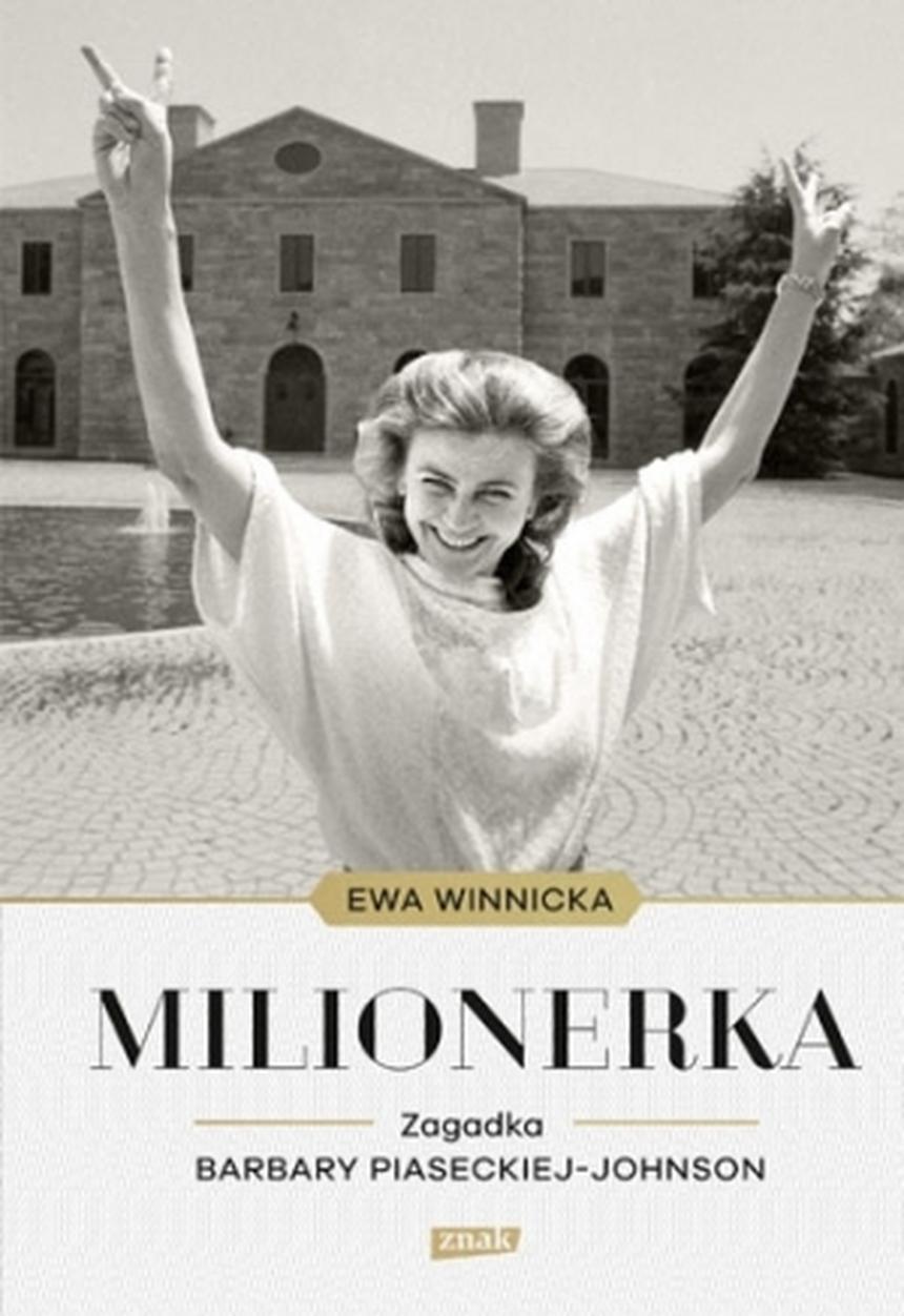 """Okładka książki Ewy Winnickiej """"Milionerka. Zagadka Barbary Piaseckiej-Johnson"""", wyd. Znak"""