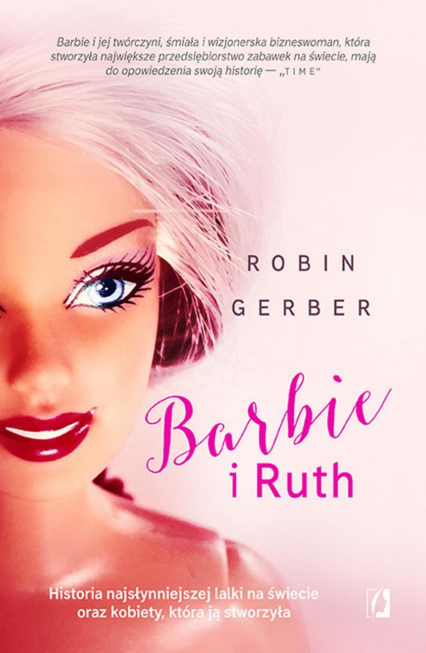 """Robin Gerber, """"Barbie i Ruth"""", Wydawnictwo Kobiece."""