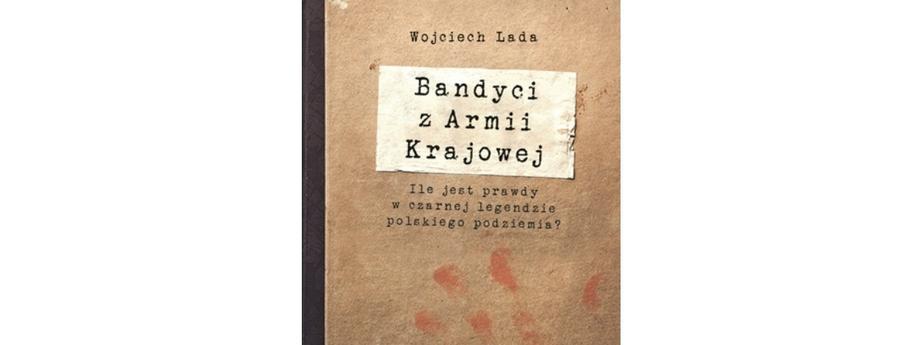 Bandyci Armii Krajowej, Wojciech Lada, książka