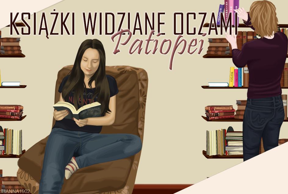 Książki widziane oczami Patiopei