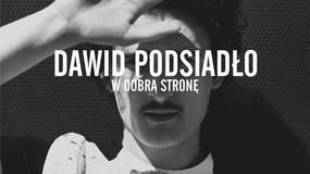 """Dawid Podsiadło prezentuje nową piosenkę. Posłuchaj utworu """"W dobrą stronę"""""""