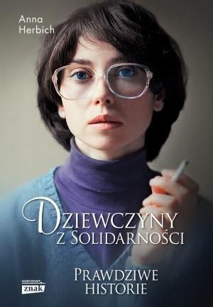 """Odważne Dziewczyny z Solidarności"""""""