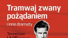"""Recenzja: """"Tramwaj zwany pożądaniem i inne dramaty"""" Tennessee Williams"""