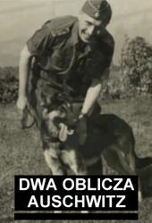 Dwa oblicza Auschwitz