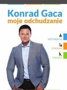 Konrad Gaca. Moje odchudzanie