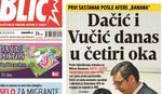 """ČITAJTE U """"BLICU"""" Dačić i Vučić danas u četiri oka"""