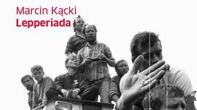 """Recenzja: """"Lepperiada"""" Marcin Kącki"""