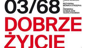 """Premiera spektaklu """"Marzec '68. Dobrze żyjcie – to najlepsza zemsta"""" Strzępki i Demirskiego 14 maja 2016 r. w Teatrze Żydowskim"""