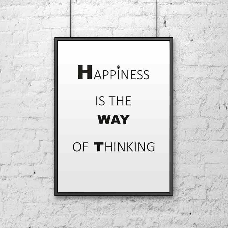 Happiness is the way  of thinking