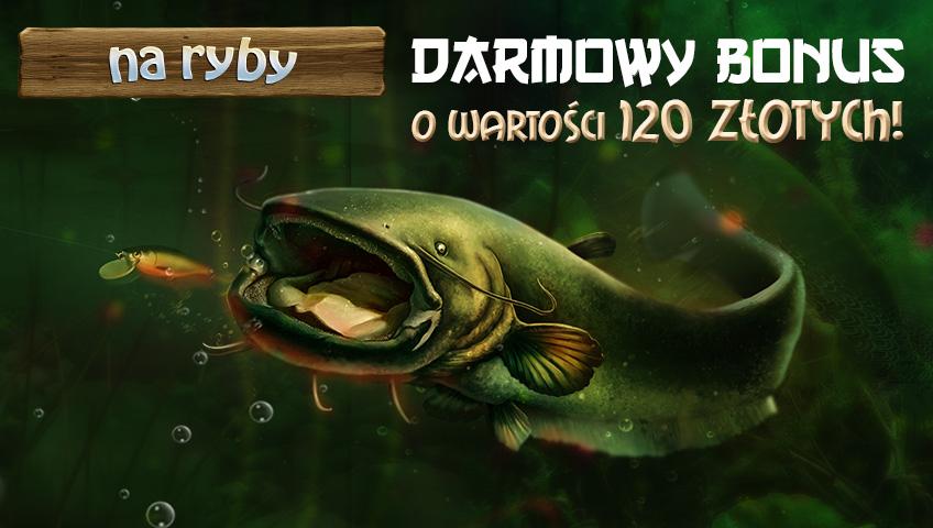Ruszaj Na Ryby i zgarnij darmowy bonus o wartości 120 złotych!