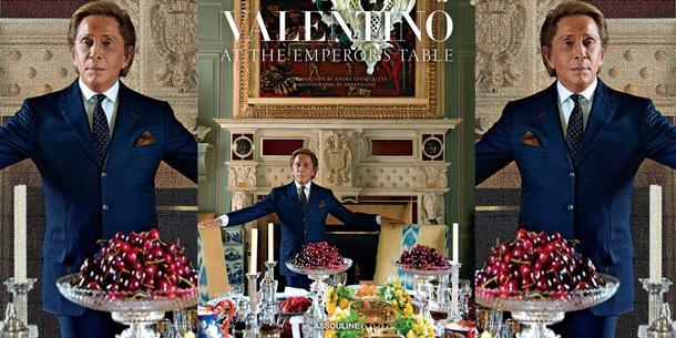 Valentino at the Emperor's Table – książka kucharska Valntino Garavani