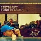 """2cztery7 - """"Funk - Dla Smaku"""""""