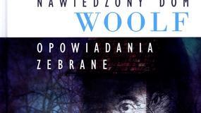 """Recenzja: """"Nawiedzony dom. Opowiadania zebrane"""" Virginia Woolf"""