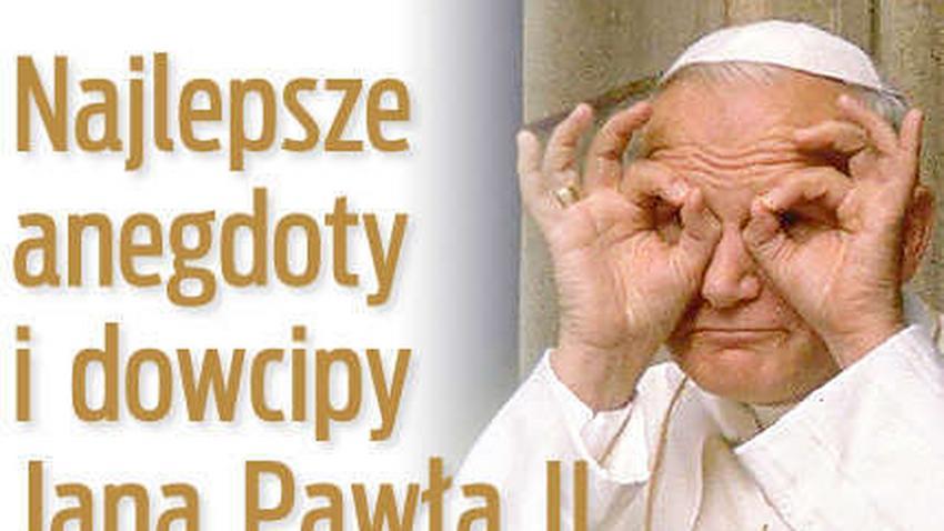 Najlepsze anegdoty i dowcipy Jana Pawła II