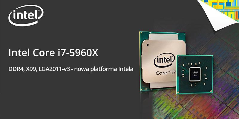 Haswell-E. Test najszybszego procesora Intel Core i7-5960X
