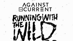 Pierwszy album Against the Current