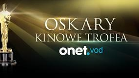 Oscary - kinowe trofea w OnetVOD