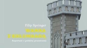 Filip Springer: W urbanistyce i architekturze demokracja się nie sprawdza