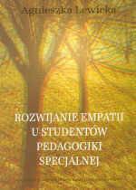 Agnieszka Lewicka Rozwijanie empatii u studentów pedagogiki specjalnej