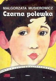 Musierowicz Małgorzata Czarna polewka