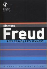 Sigmund Freud Poza zasadą przyjemności