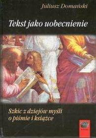 Domański Juliusz Tekst jako uobecnienie