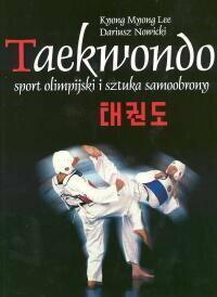 Lee Mnong Knong i Nowicki Dariusz Taekwondo sport olimpijski i sztuka samoobrony