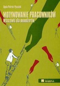 Pietroń - Pyszczek Agata Motywowanie pracowników Wskazówki dla menedżerów