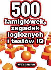 Joe Cameron 500 Łamigłówek Zagadek Logicznych I Testów Iq