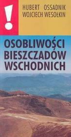 Ossadnik Hubert Wesokin Wojciech Osobliwoci Bieszczadw Wschodnich