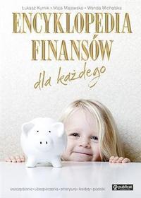 Łukasz Kurnik, Maja Majewska, Wanda Michalska Encyklopedia finansów dla każdego