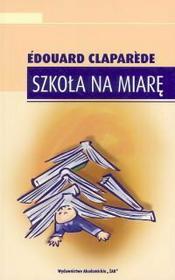 Claparede Edouard Szkoła na miarę