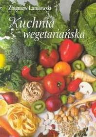 Landowski Zbigniew Kuchnia wegetariańska