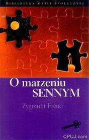 Zygmunt Freud O marzeniu sennym