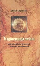 Łazikowski Edward Fragtoryzacja świata