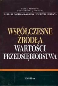 Dobiegała - Korona Barbara, Herman Andrzej (red.) Współczesne źródła wartości przedsiębiorstwa