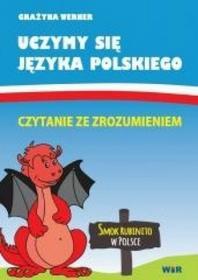 Grażyna Werner Uczymy się języka pol: Czytanie ze zrozumieniem.