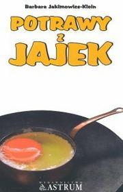 Jakimowicz - Klein Barbara Potrawy z jajek
