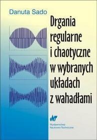 Danuta Sado Drgania regularne i chaotyczne w wybranych układach z wahadłami