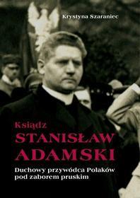Krystyna Szaraniec Ksiądz Stanisław Adamski