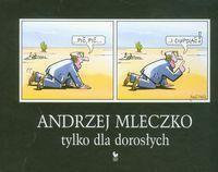 Andrzej Mleczko Tylko dla dorosłych - Andrzej Mleczko tw w.2011
