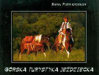 Marek Piotr Krzemień Górska turystyka jeździecka