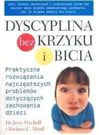 Jerry Wyckoff, Barbara C. Unell Dyscyplina bez krzyku i bicia