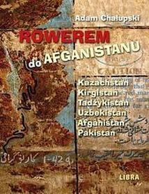 Chałupski Adam Rowerem do Afganistanu