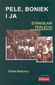 Terlecki Stanisław, Nahorny Rafał Pele, Boniek i ja