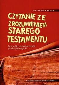 Kasica Aleksandra Czytanie ze zrozumieniem Starego Testamentu